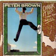 Peter Brown - Crank It Up (Funk Town) (Part 1 & 2)