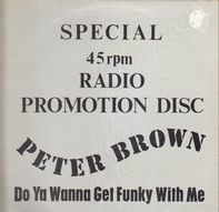 Peter Brown - Do Ya Wanna Get Funky With Me