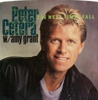 Peter Cetera W/ Amy Grant - The Next Time I Fall