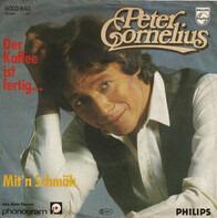 Peter Cornelius - Der Kaffee ist fertig... / Träumr, Tramps und Clowns
