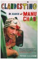 Peter Culshaw - Clandestino: In Search of Manu Chao