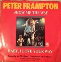 Peter Frampton - Show Me The Way / Baby, I Love Your Way