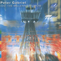 Peter Gabriel - OVO The Millennium Show