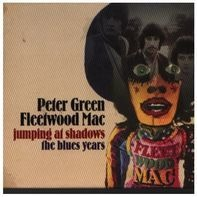 Peter Green / Fleetwood Mac - Jumping At Shadows: The Blues Years