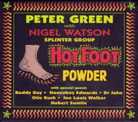 Peter Green Splinter Group With Nigel Watson - Hot Foot Powder