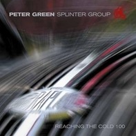 Peter Green Splinter Group - Reaching The Cold 100 (white)