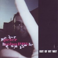 Peter Holsapple - Out of My Way