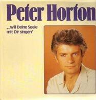 Peter Horton - ...will deine Seele mit Dir singen