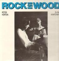 Peter Horton & Slava Kantcheff - Rock On Wood