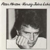 Peter Horton - Vierzig Jahre Leben