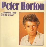 """Peter Horton - """"...will Deine Seele Mit Dir Singen"""""""
