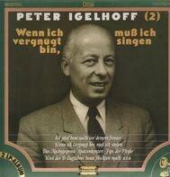 Peter Igelhoff - Wenn ich vergnügt bin, muß ich singen