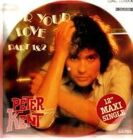 Peter Kent - For Your Love (Part 1 & 2)