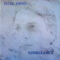 Peter Koppes - Manchild & Myth