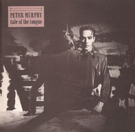 Peter Murphy - Tale Of The Tongue