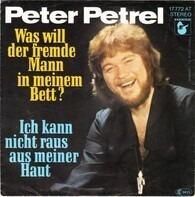Peter Petrel - Was Will Der Fremde Mann In Meinem Bett