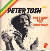 Peter Tosh - Don't Look Back / Soon Come