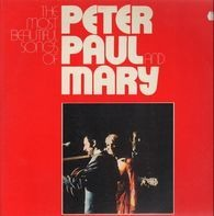 Peter, Paul & Mary - The Most Beautiful Songs Of Peter, Paul And Mary
