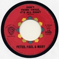 Peter, Paul & Mary - Don't Think Twice, It's All Right / Autumn To May