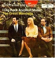 Peter, Paul & Mary - I Dig Rock And Roll Music / The Great Mandella