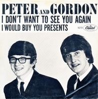 Peter & Gordon - I Don't Want To See You Again / I Would Buy You Presents