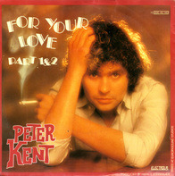 Peter Kent - For Your Love Part 1 & 2