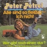 Peter Petrel - Alle Sind So Fleißig- Ich Nicht