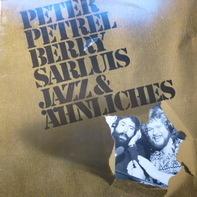 Peter Petrel & Berry Sarluis - Jazz & Ähnliches