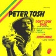 Peter Tosh And Word, Sound And Power - Don't Look Back / Soon Come