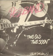 Pezband - Two Old Two Soon Live At Dingwalls!