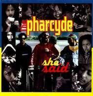 The Pharcyde - She Said