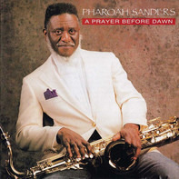 Pharoah Sanders - A Prayer Before Dawn