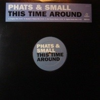 Phats & Small - This Time Around