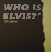 Phenomania - Who Is Elvis '99