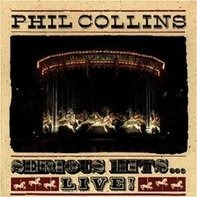 Phil Collins - Serious Hits... Live!