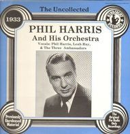 Phil Harris And His Orchestra - The Uncollected 1933