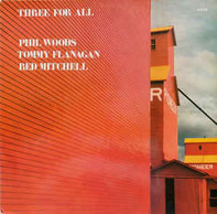 Phil Woods / Tommy Flanagan / Red Mitchell - Three for All