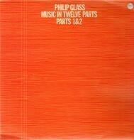 Philip Glass - Music In Twelve Parts - Parts 1 & 2
