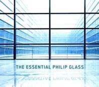 Philip Glass - The Essential Philip Glass
