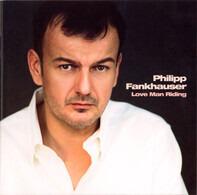 Philipp Fankhauser - Love Man Riding