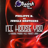 Philippe B. vs. Jungle Brothers - I'll House You (House Music All Night Long)