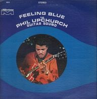 Phil Upchurch - Feeling Blue