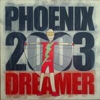 Phoenix 2003 - Dreamer