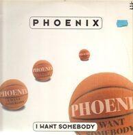 Phoenix - I Want Somebody