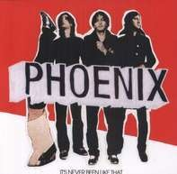 Phoenix - It's Never Been Like That
