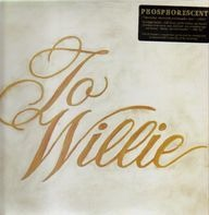 Phosphorescent - To Willie