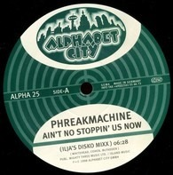 Phreakmachine - Ain't No Stoppin' Us Now