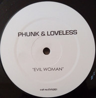 Phunk & Loveless - Evil Woman