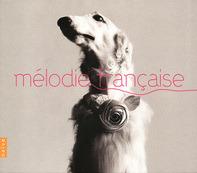 PIAU,S./LEMIEUX,M-N./DEGOUT,S./KRUYSEN,B./BLUMENTHAL,D./+ - Melodie Francaise