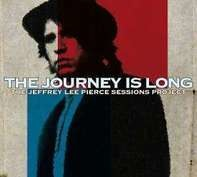 PIERCE,JEFFREY LEE SESSIONS PROJECT,THE/VARIOUS - The Journey Is Long